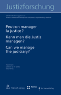 Mehr zu: Peut- on manager la justice? |Kann man die Justiz managen?| Can we manage the judiciary?
